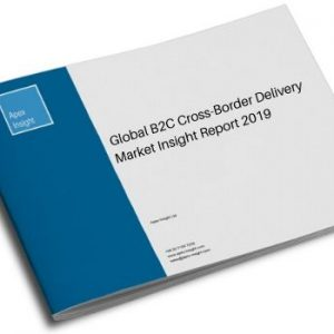 Global B2C Cross-Border Delivery Market Insight Report 2019-2